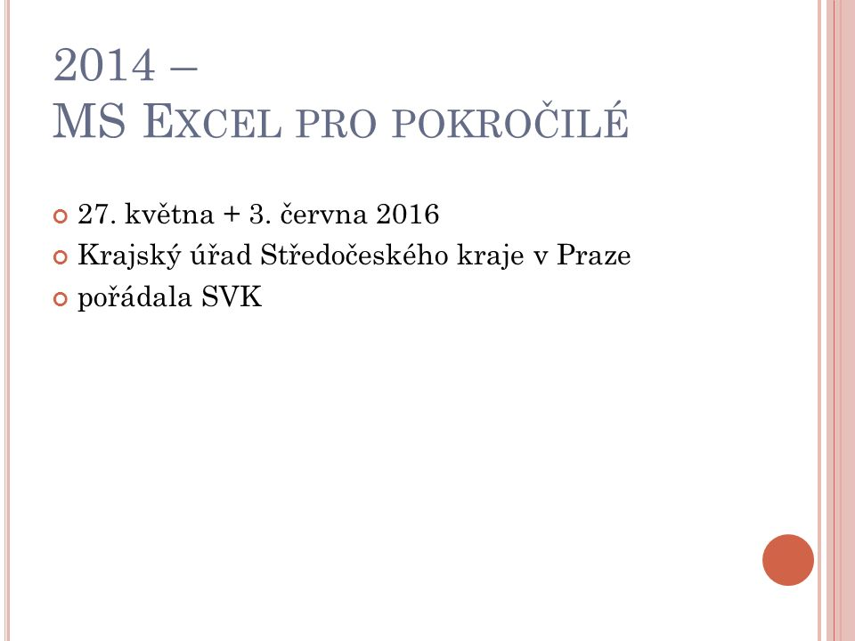 2014 – MS E XCEL PRO POKROČILÉ 27. května + 3.