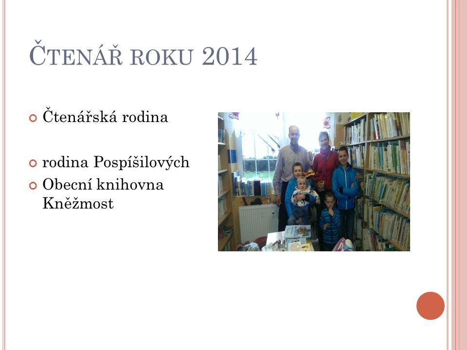 Č TENÁŘ ROKU 2014 Čtenářská rodina rodina Pospíšilových Obecní knihovna Kněžmost