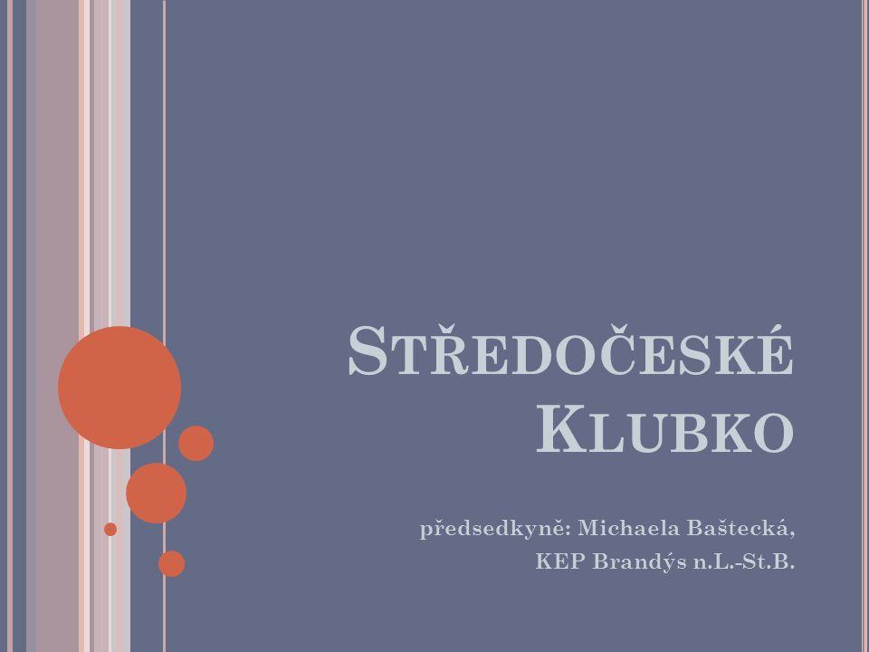 S TŘEDOČESKÉ K LUBKO předsedkyně: Michaela Baštecká, KEP Brandýs n.L.-St.B.