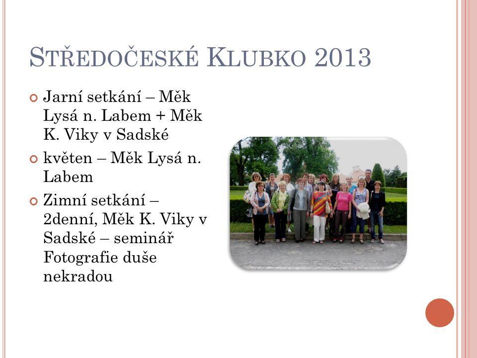 S TŘEDOČESKÉ K LUBKO 2013 Jarní setkání – Měk Lysá n.