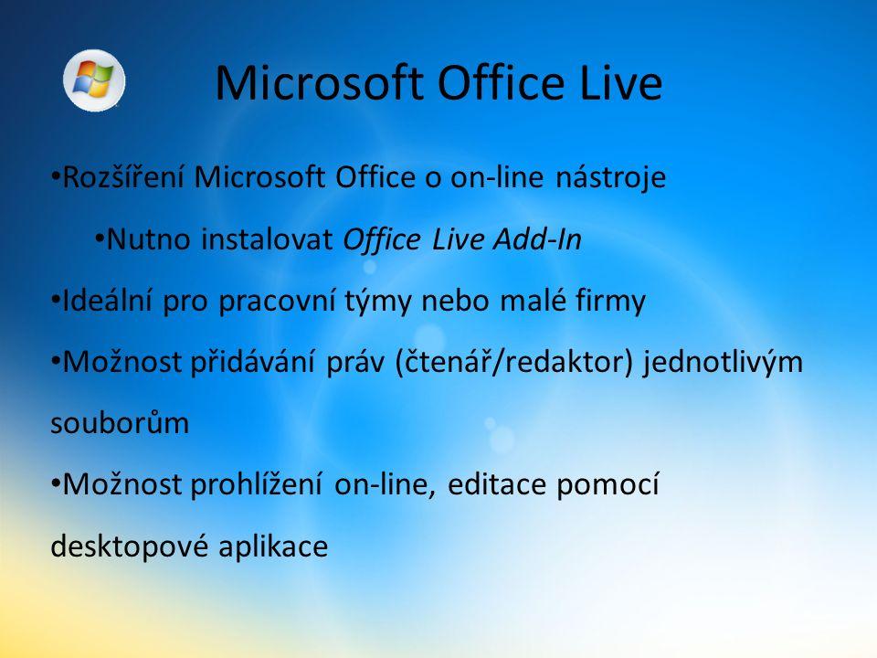 Microsoft Office Live Rozšíření Microsoft Office o on-line nástroje Nutno instalovat Office Live Add-In Ideální pro pracovní týmy nebo malé firmy Možnost přidávání práv (čtenář/redaktor) jednotlivým souborům Možnost prohlížení on-line, editace pomocí desktopové aplikace
