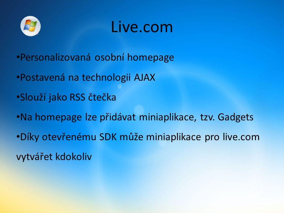Live.com Personalizovaná osobní homepage Postavená na technologii AJAX Slouží jako RSS čtečka Na homepage lze přidávat miniaplikace, tzv.