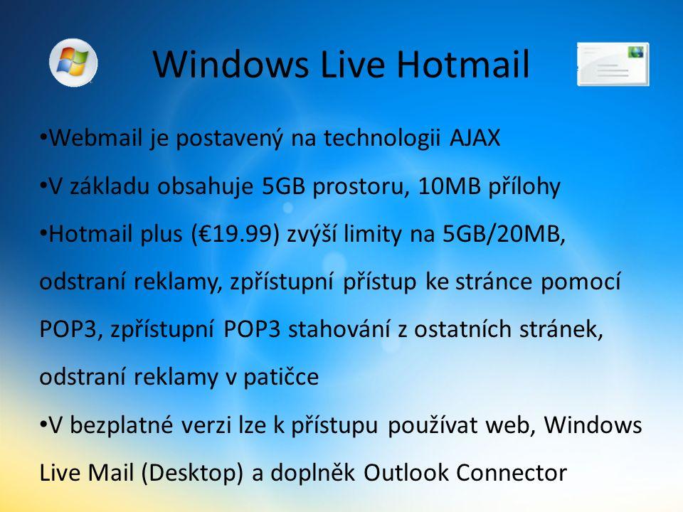 Windows Live Hotmail Webmail je postavený na technologii AJAX V základu obsahuje 5GB prostoru, 10MB přílohy Hotmail plus (€19.99) zvýší limity na 5GB/20MB, odstraní reklamy, zpřístupní přístup ke stránce pomocí POP3, zpřístupní POP3 stahování z ostatních stránek, odstraní reklamy v patičce V bezplatné verzi lze k přístupu používat web, Windows Live Mail (Desktop) a doplněk Outlook Connector