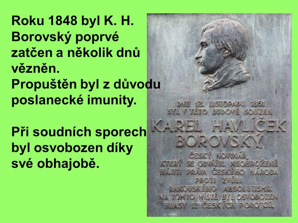 Roku 1848 byl K. H. Borovský poprvé zatčen a několik dnů vězněn.
