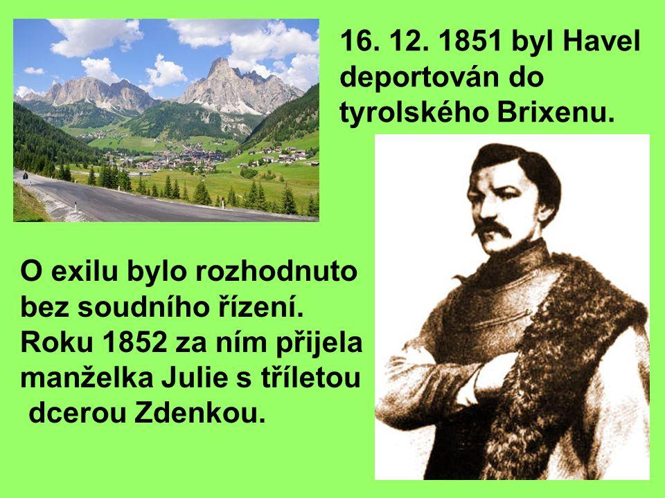 16. 12. 1851 byl Havel deportován do tyrolského Brixenu.