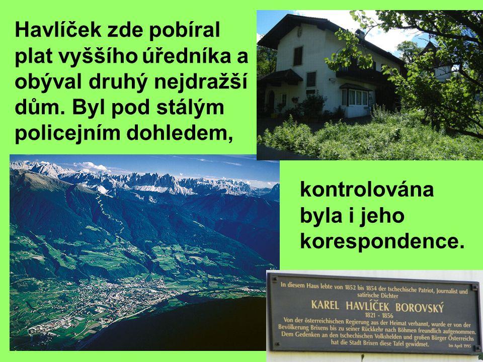 Havlíček zde pobíral plat vyššího úředníka a obýval druhý nejdražší dům.