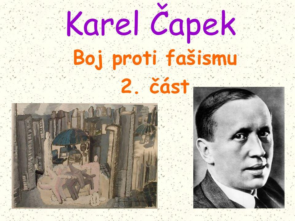 Karel Čapek Boj proti fašismu 2. část