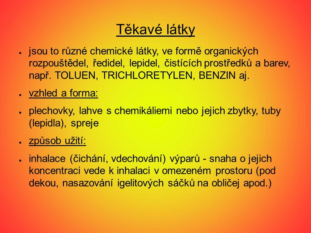 Těkavé látky ● jsou to různé chemické látky, ve formě organických rozpouštědel, ředidel, lepidel, čistících prostředků a barev, např.