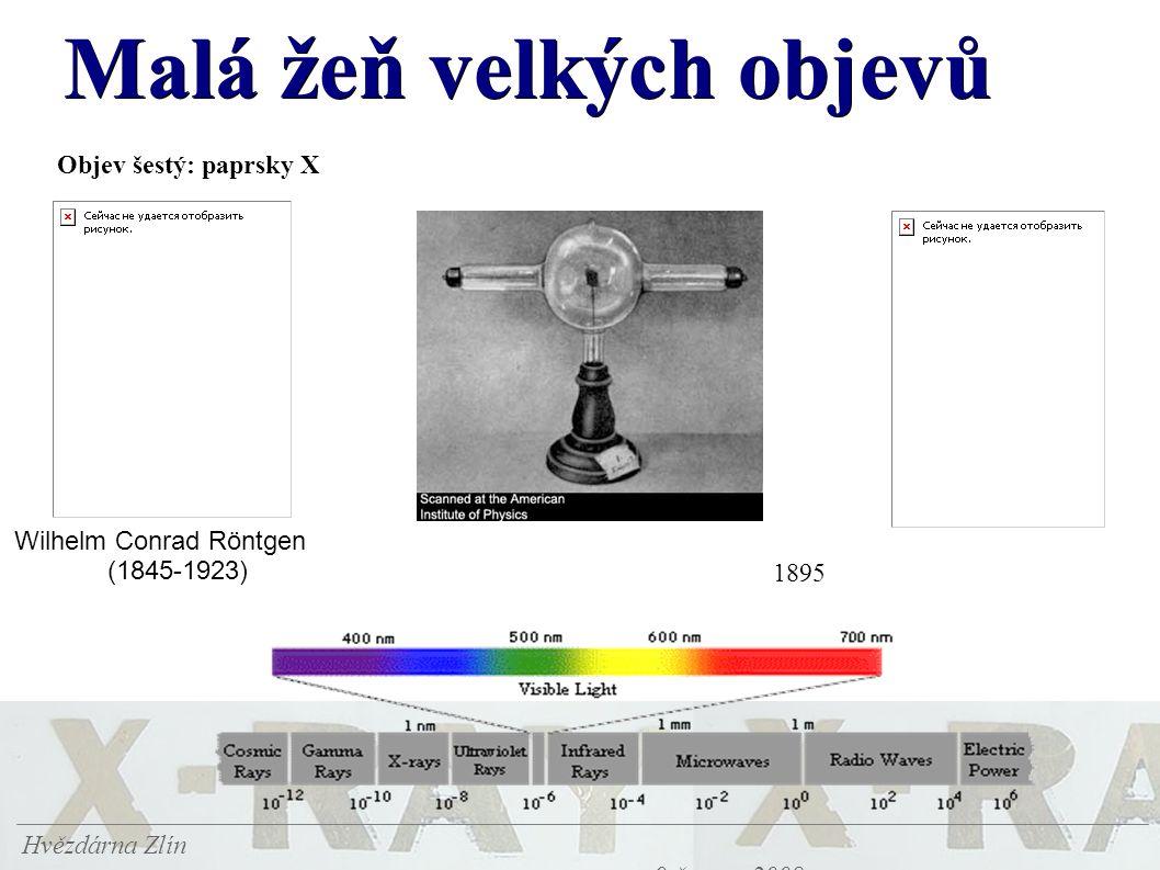Malá žeň velkých objevů Hvězdárna Zlín 9.června 2008 Objev šestý: paprsky X Wilhelm Conrad Röntgen (1845-1923) 1895