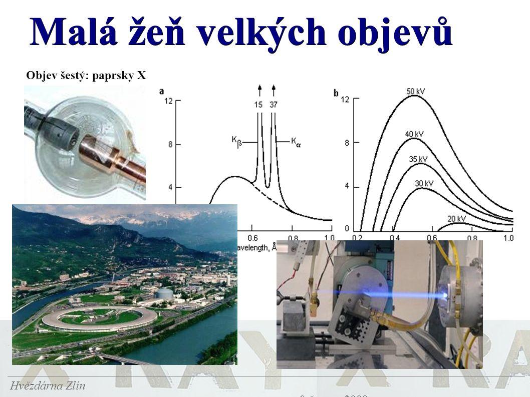 Malá žeň velkých objevů Hvězdárna Zlín 9.června 2008 Objev šestý: paprsky X