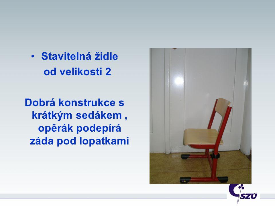 Stavitelná židle od velikosti 2 Dobrá konstrukce s krátkým sedákem, opěrák podepírá záda pod lopatkami