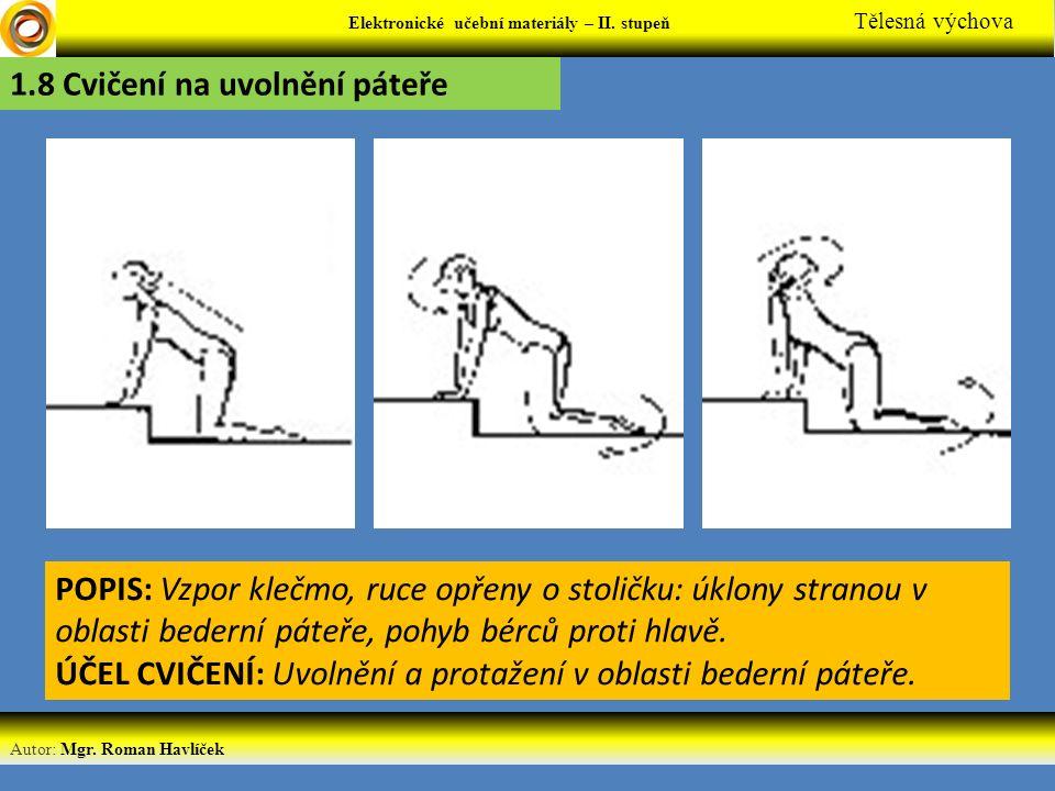Elektronické učební materiály - … stupeň Předmět Autor: Mgr. Roman Havlíček Elektronické učební materiály – II. stupeň Tělesná výchova POPIS: Vzpor kl