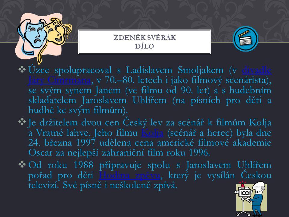  Úzce spolupracoval s Ladislavem Smoljakem (v divadle Járy Cimrmana, v 70.–80.