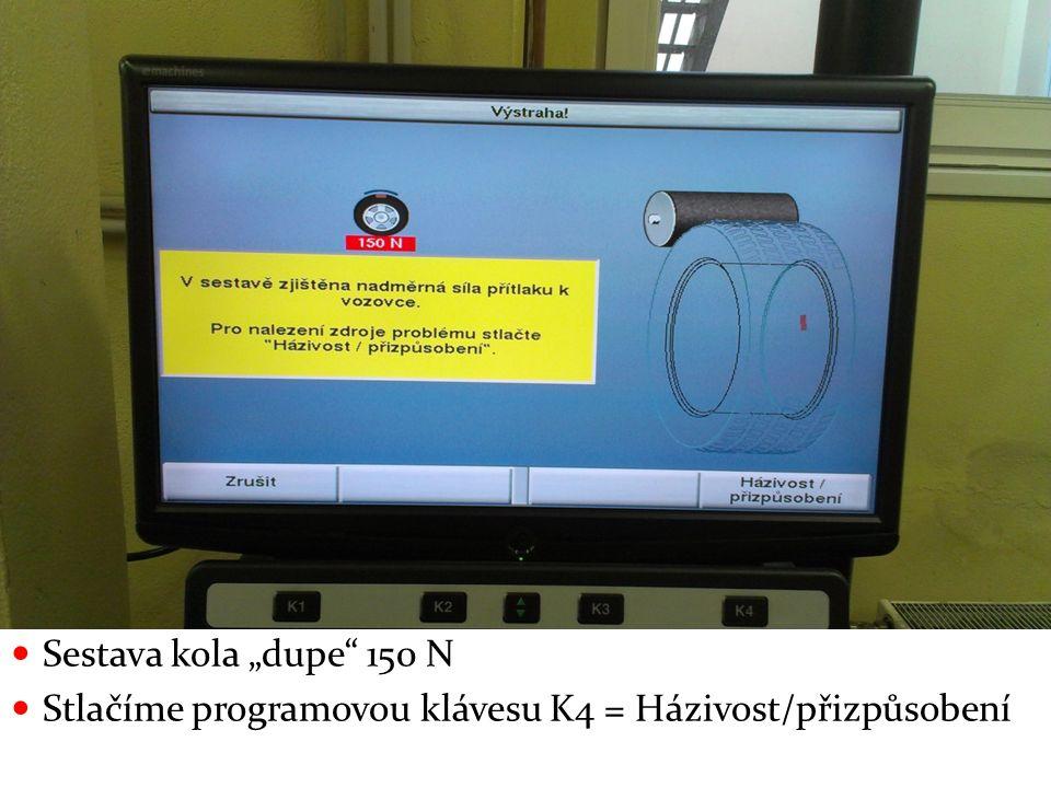 """Sestava kola """"dupe 150 N Stlačíme programovou klávesu K4 = Házivost/přizpůsobení"""