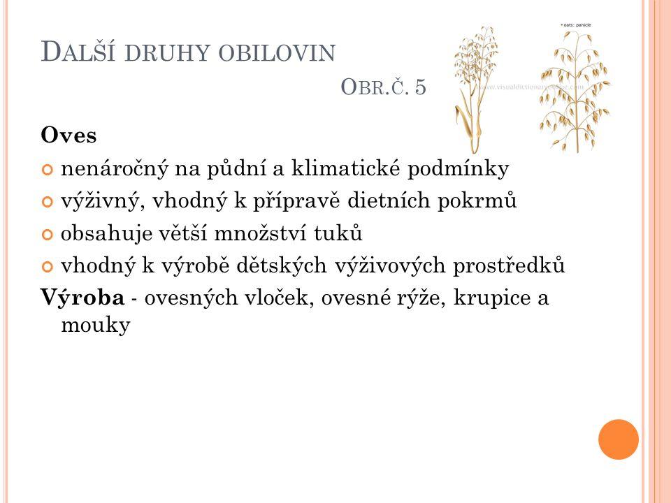 D ALŠÍ DRUHY OBILOVIN O BR. Č.
