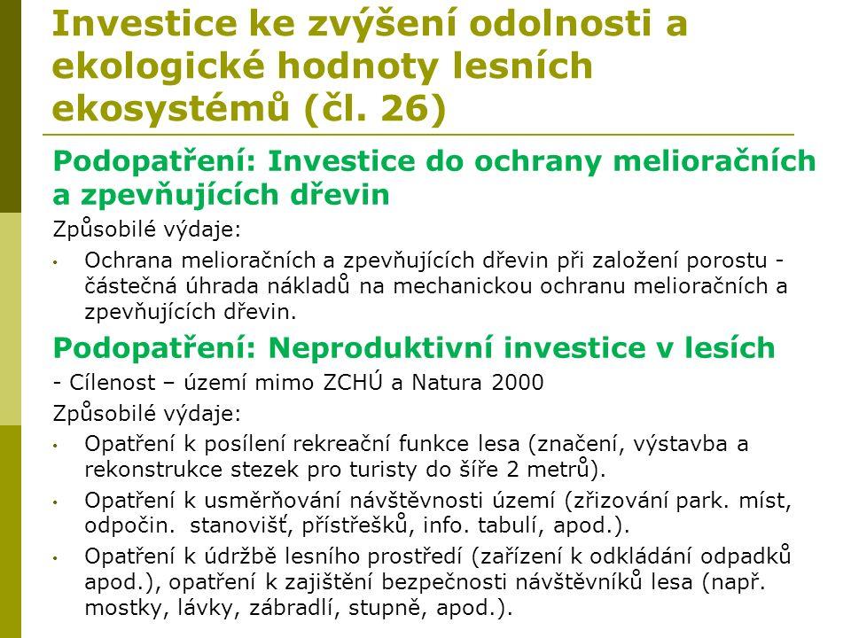 Investice ke zvýšení odolnosti a ekologické hodnoty lesních ekosystémů (čl. 26) Podopatření: Investice do ochrany melioračních a zpevňujících dřevin Z