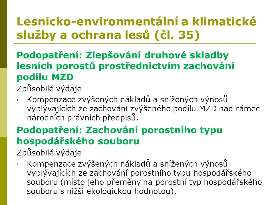 Lesnicko-environmentální a klimatické služby a ochrana lesů (čl. 35) Podopatření: Zlepšování druhové skladby lesních porostů prostřednictvím zachování