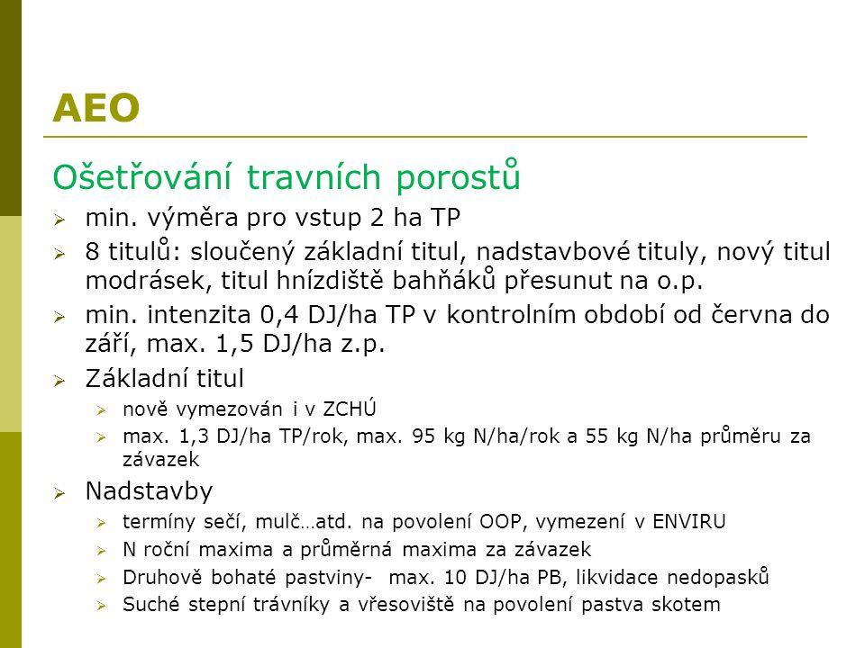 AEO Ošetřování travních porostů  min. výměra pro vstup 2 ha TP  8 titulů: sloučený základní titul, nadstavbové tituly, nový titul modrásek, titul hn