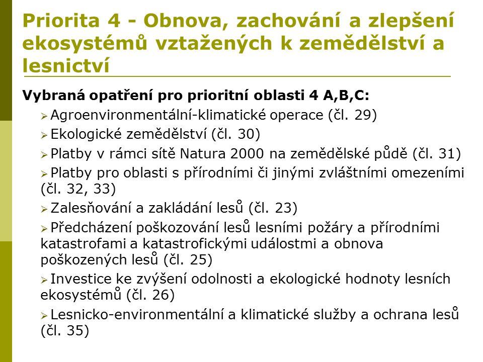 Priorita 4 - Obnova, zachování a zlepšení ekosystémů vztažených k zemědělství a lesnictví Vybraná opatření pro prioritní oblasti 4 A,B,C:  Agroenvironmentální-klimatické operace (čl.