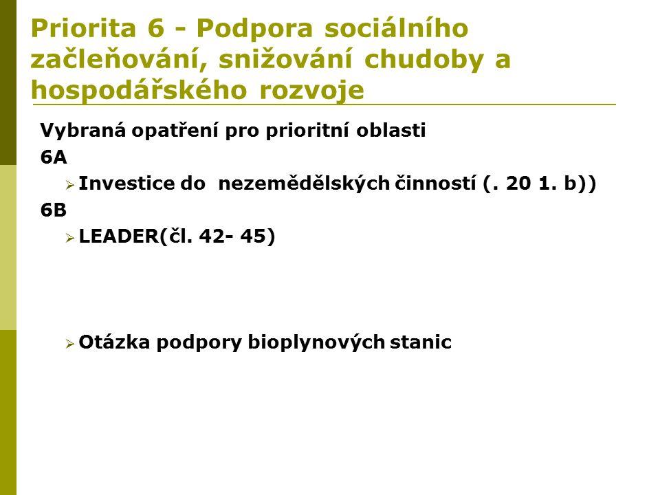 Priorita 6 - Podpora sociálního začleňování, snižování chudoby a hospodářského rozvoje Vybraná opatření pro prioritní oblasti 6A  Investice do nezemědělských činností (.