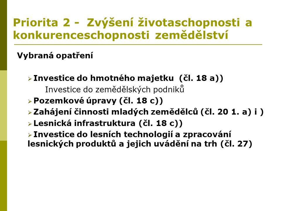 Priorita 2 - Zvýšení životaschopnosti a konkurenceschopnosti zemědělství Vybraná opatření  Investice do hmotného majetku (čl.