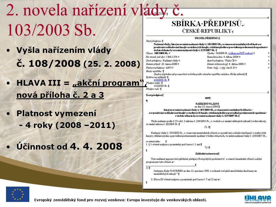 2. novela nařízení vlády č. 103/2003 Sb. Vyšla nařízením vlády č.