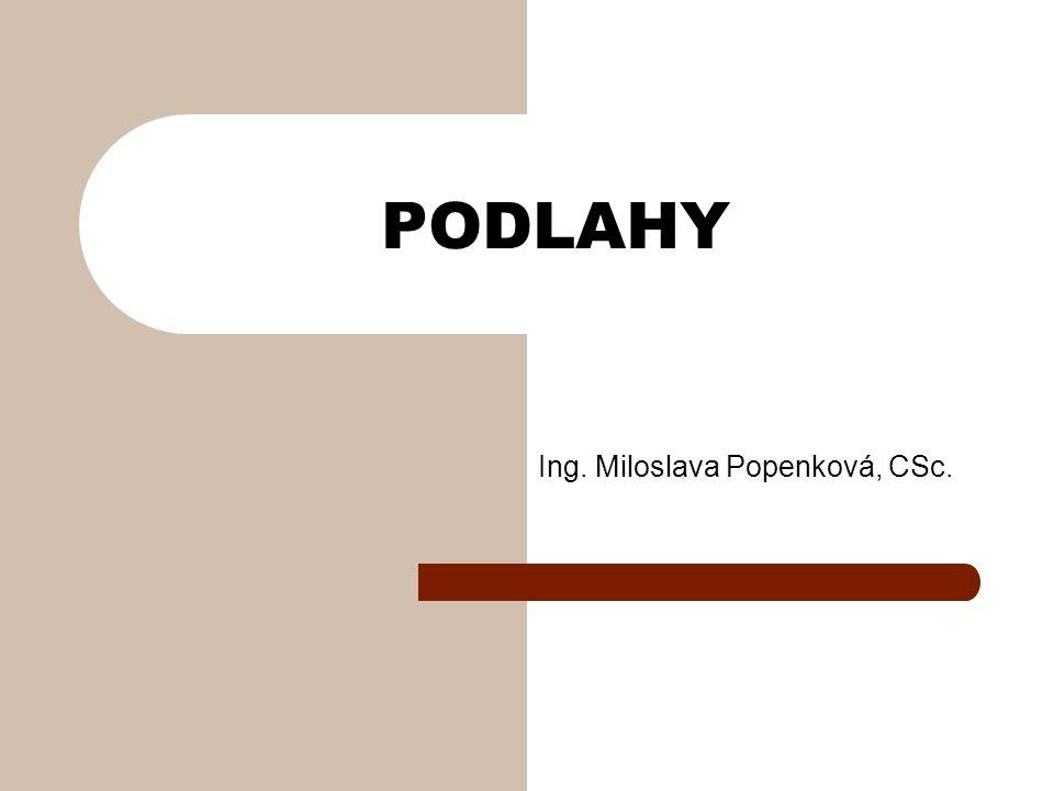 PODLAHY Ing. Miloslava Popenková, CSc.