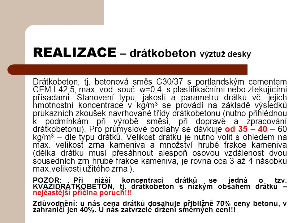 REALIZACE – drátkobeton výztuž desky Drátkobeton, tj.