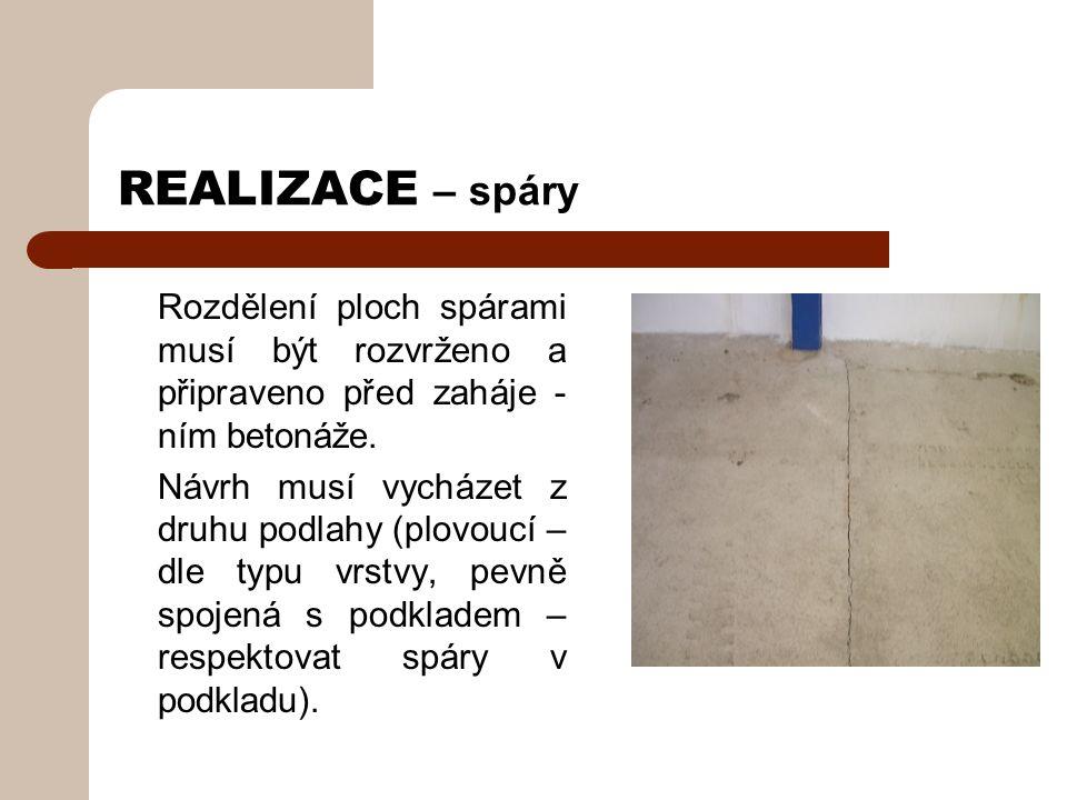 REALIZACE – spáry Rozdělení ploch spárami musí být rozvrženo a připraveno před zaháje - ním betonáže.