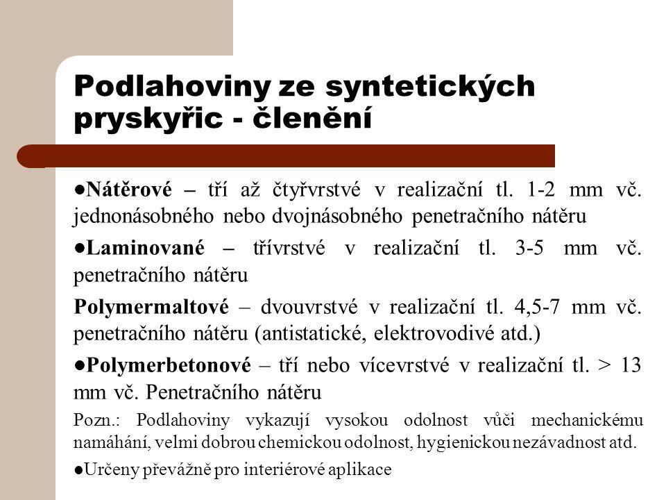 Podlahoviny ze syntetických pryskyřic - členění Nátěrové – tří až čtyřvrstvé v realizační tl.