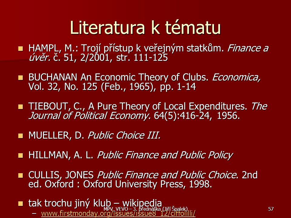 Literatura k tématu HAMPL, M.: Trojí přístup k veřejným statkům.