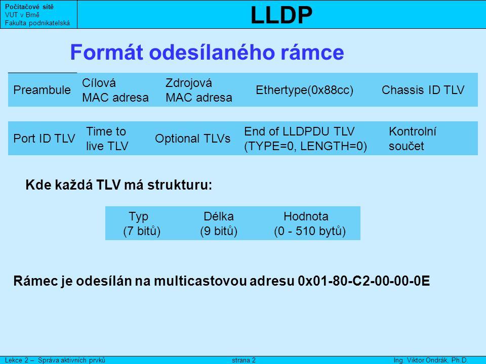 LLDP Počítačové sítě VUT v Brně Fakulta podnikatelská Lekce 2 – Správa aktivních prvkůIng.