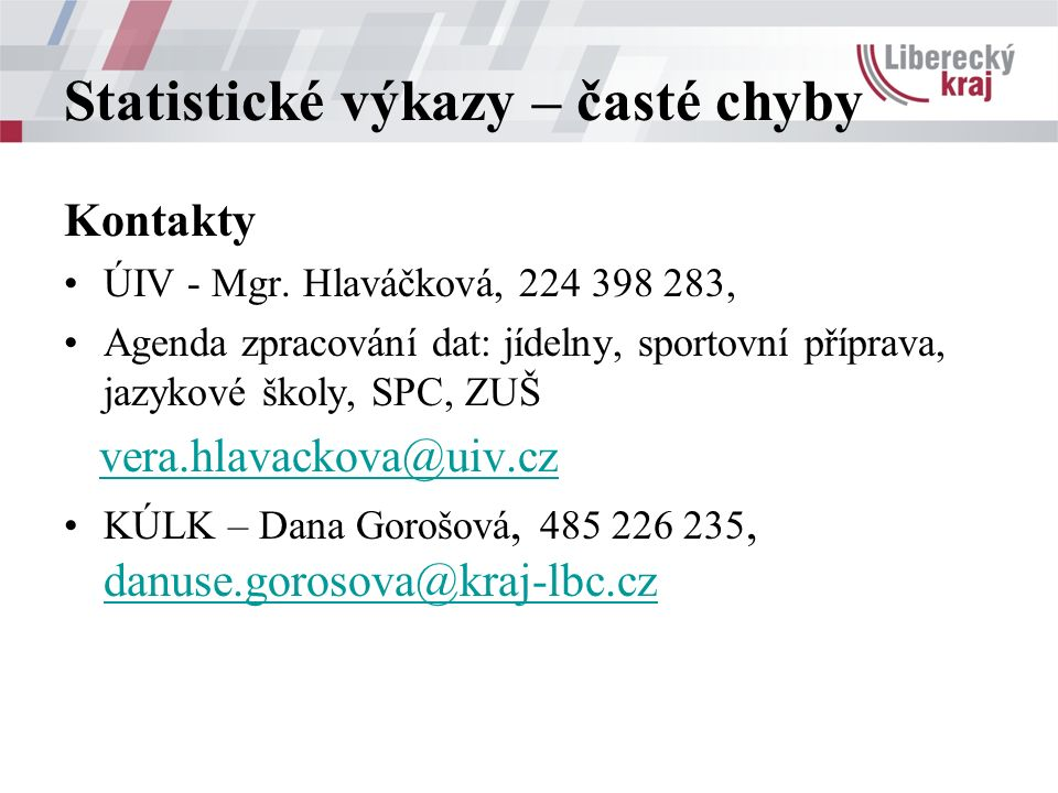 Statistické výkazy – časté chyby Kontakty ÚIV - Mgr.