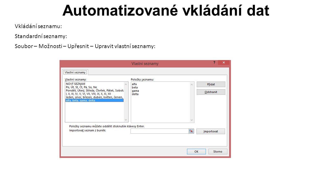 Automatizované vkládání dat Vkládání seznamu: Standardní seznamy: Soubor – Možnosti – Upřesnit – Upravit vlastní seznamy: