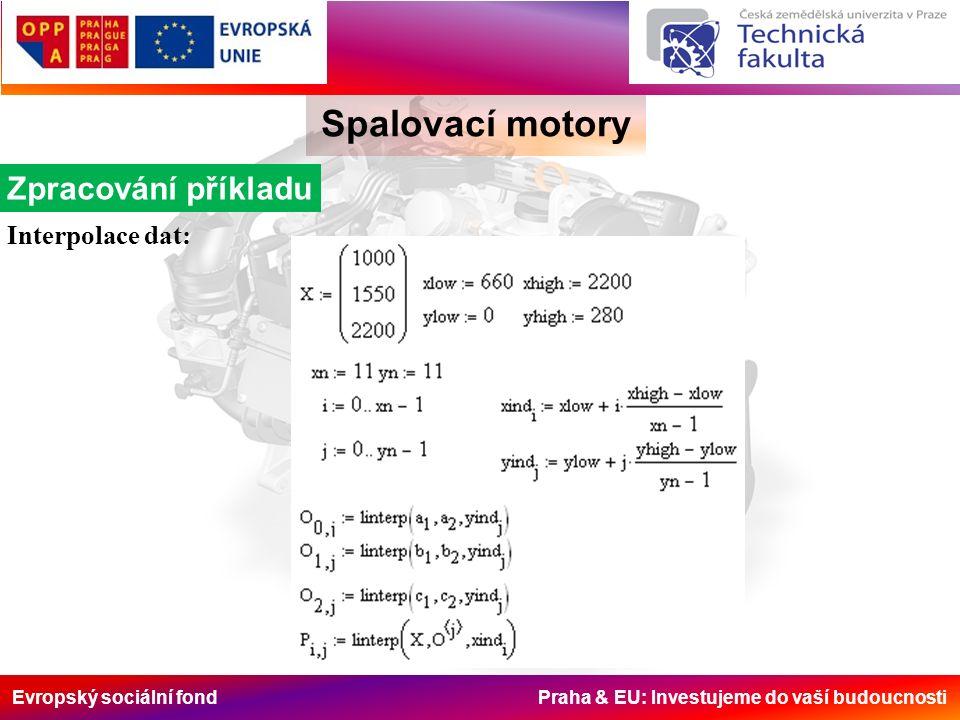 Evropský sociální fond Praha & EU: Investujeme do vaší budoucnosti Spalovací motory Zpracování příkladu Interpolace dat: