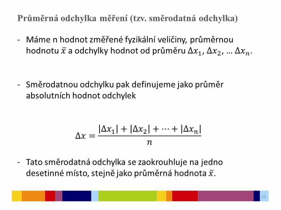 10 Průměrná odchylka měření (tzv. směrodatná odchylka) 10