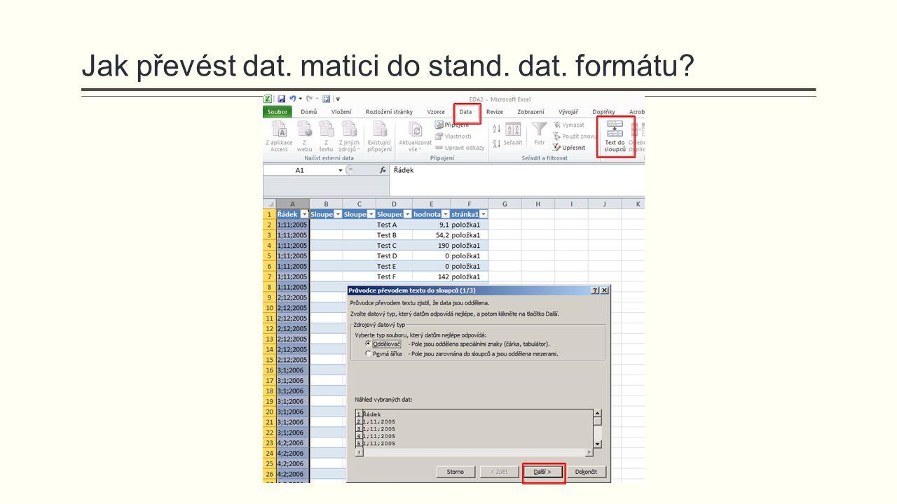Jak převést dat. matici do stand. dat. formátu?