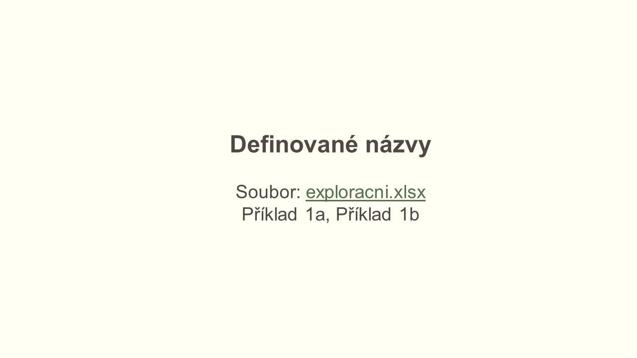 Definované názvy Soubor: exploracni.xlsxexploracni.xlsx Příklad 1a, Příklad 1b