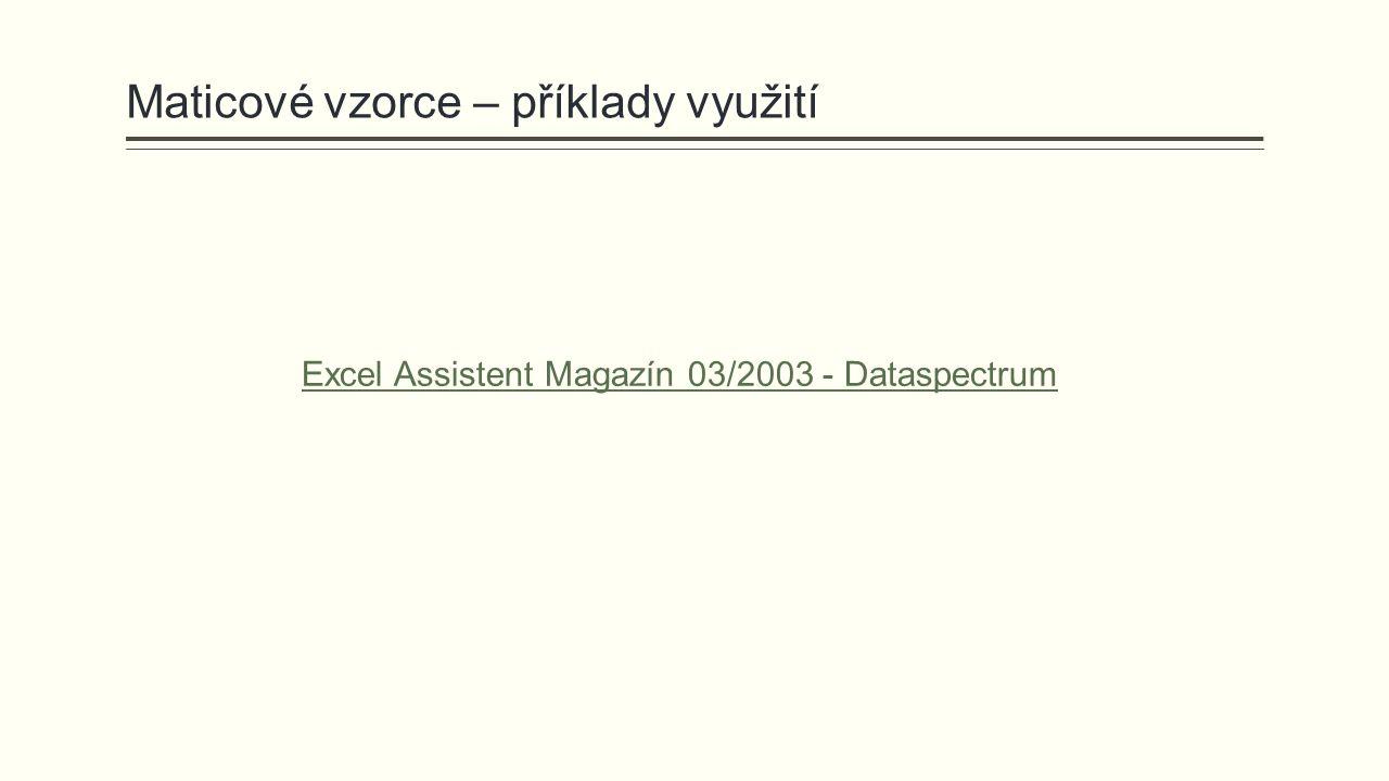 Maticové vzorce – příklady využití Excel Assistent Magazín 03/2003 - Dataspectrum