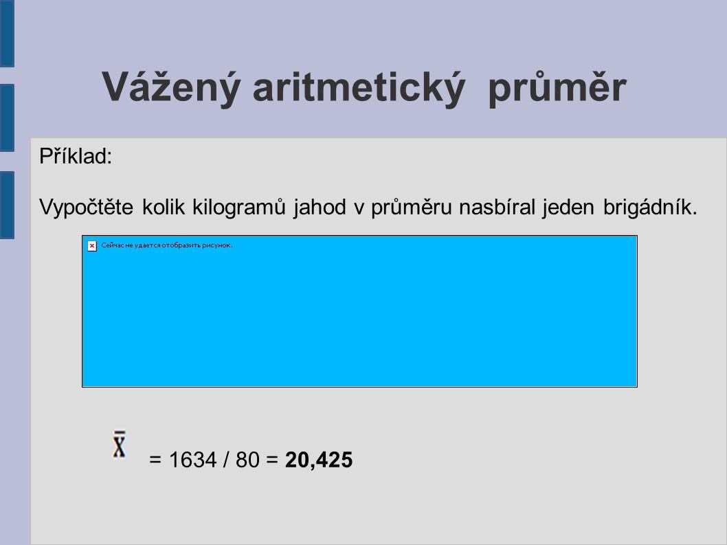 Příklad: Vypočtěte kolik kilogramů jahod v průměru nasbíral jeden brigádník. = 1634 / 80 = 20,425