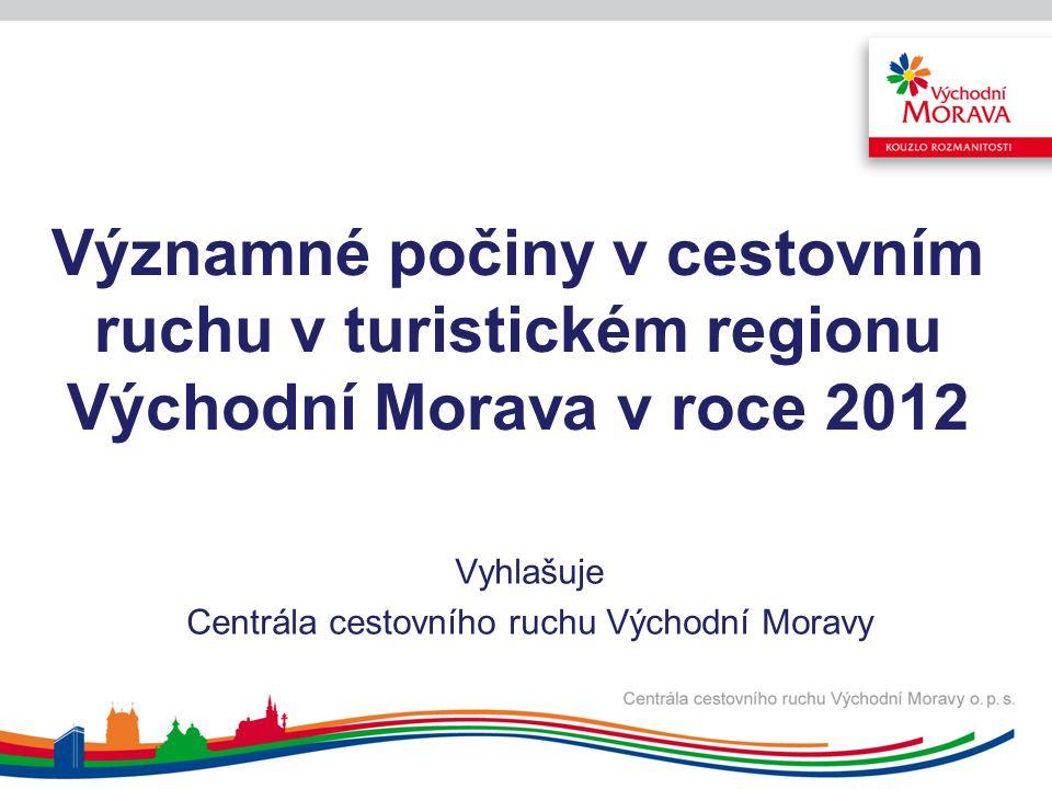 Významné počiny v cestovním ruchu v turistickém regionu Východní Morava v roce 2012 Vyhlašuje Centrála cestovního ruchu Východní Moravy