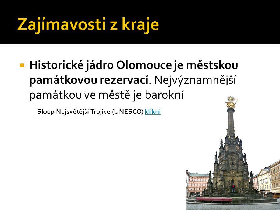  Historické jádro Olomouce je městskou památkovou rezervací.