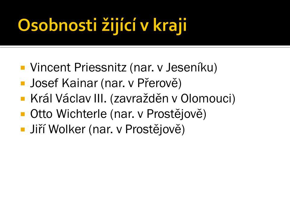  Vincent Priessnitz (nar. v Jeseníku)  Josef Kainar (nar.