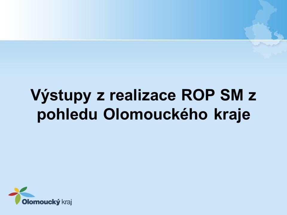 Výstupy z realizace ROP SM z pohledu Olomouckého kraje