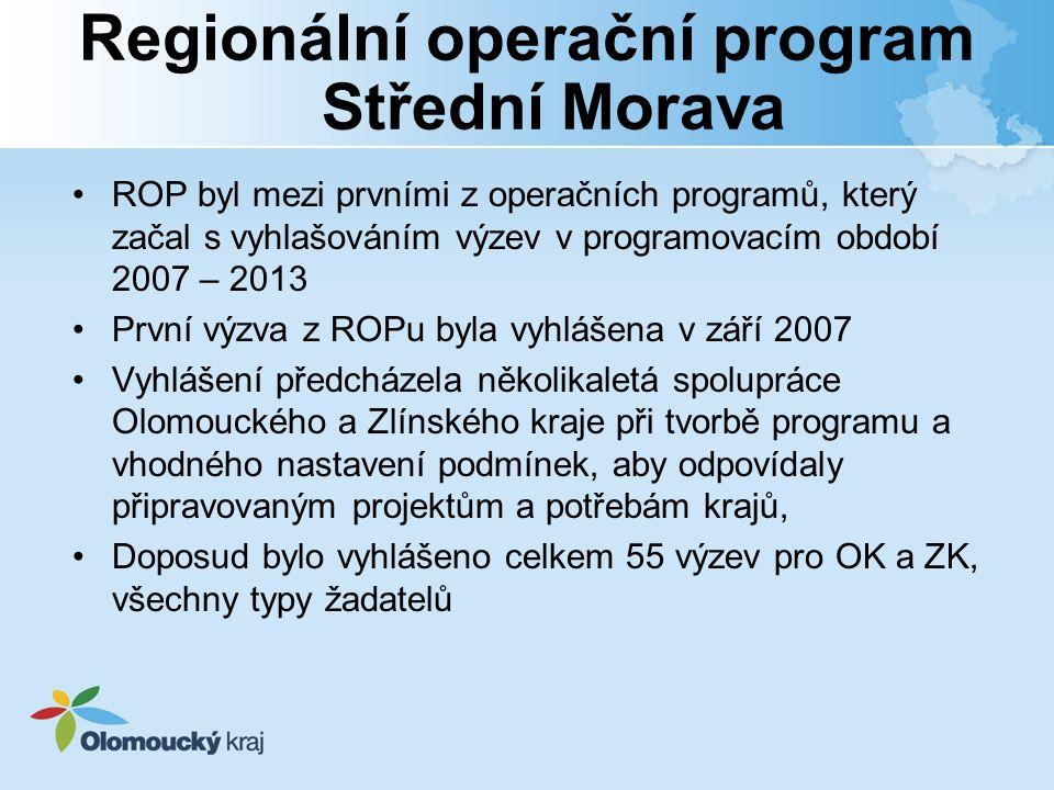 Regionální operační program Střední Morava ROP byl mezi prvními z operačních programů, který začal s vyhlašováním výzev v programovacím období 2007 – 2013 První výzva z ROPu byla vyhlášena v září 2007 Vyhlášení předcházela několikaletá spolupráce Olomouckého a Zlínského kraje při tvorbě programu a vhodného nastavení podmínek, aby odpovídaly připravovaným projektům a potřebám krajů, Doposud bylo vyhlášeno celkem 55 výzev pro OK a ZK, všechny typy žadatelů