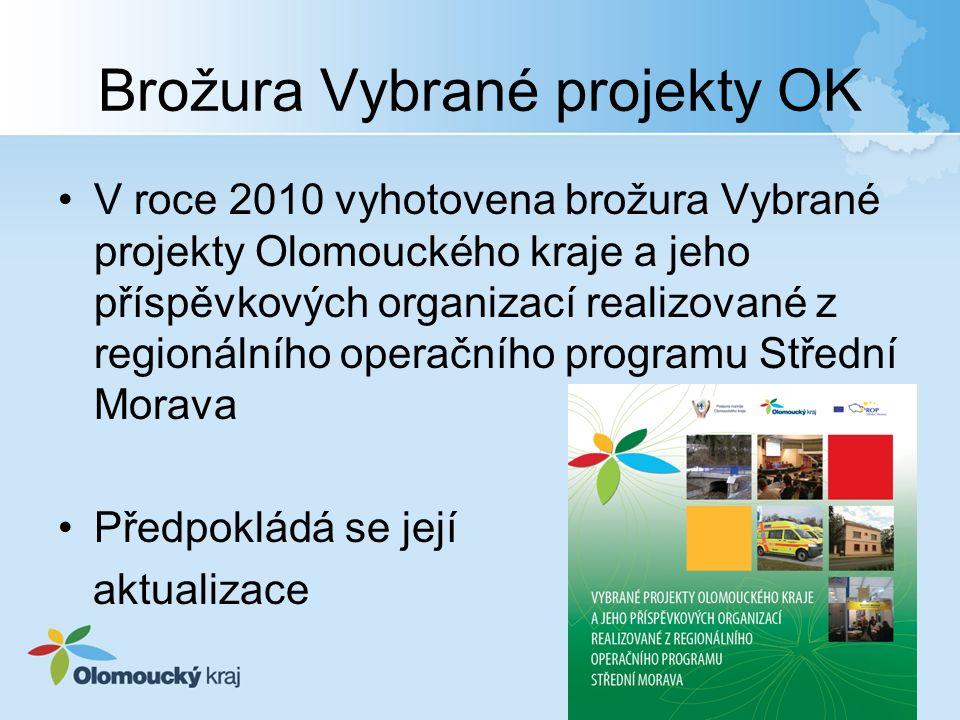 Brožura Vybrané projekty OK V roce 2010 vyhotovena brožura Vybrané projekty Olomouckého kraje a jeho příspěvkových organizací realizované z regionálního operačního programu Střední Morava Předpokládá se její aktualizace