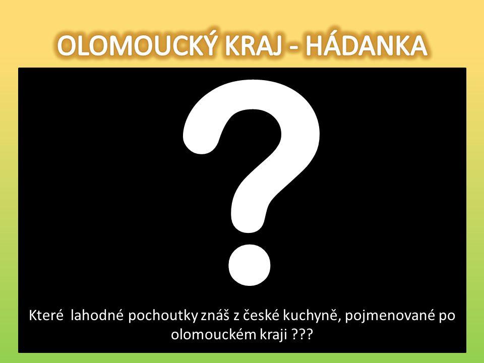 Olomoucké tvarůžky dříve nazývané olomoucké syrečky, jsou druh měkkého zrajícího sýra.