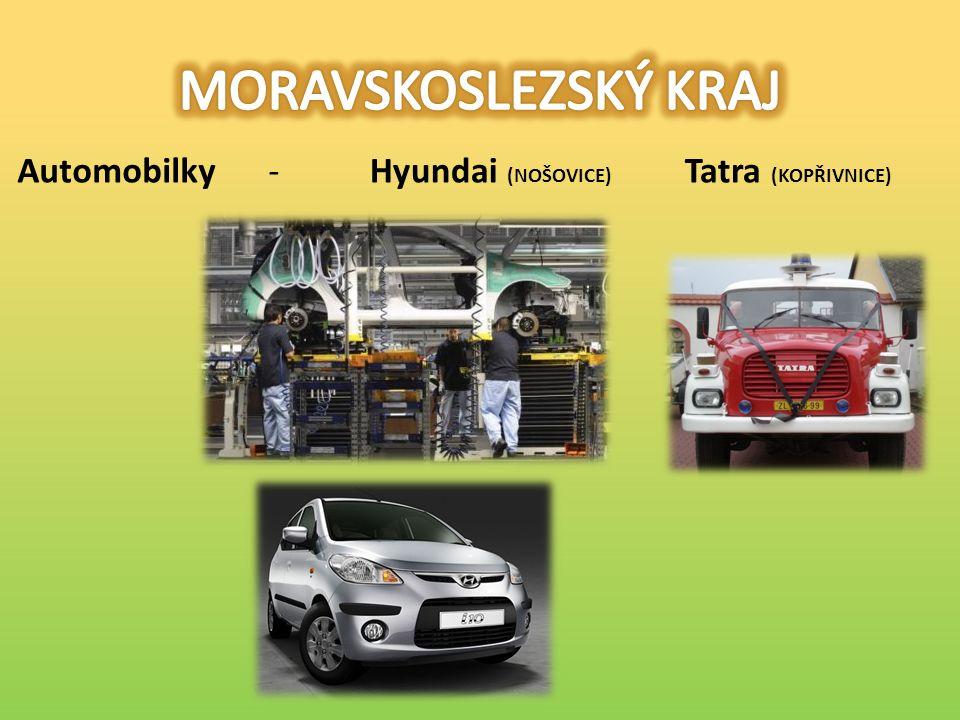 Automobilky -Hyundai (NOŠOVICE) Tatra (KOPŘIVNICE)