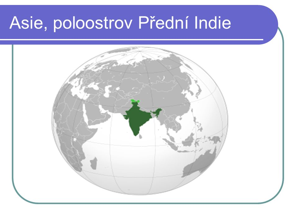 Asie, poloostrov Přední Indie