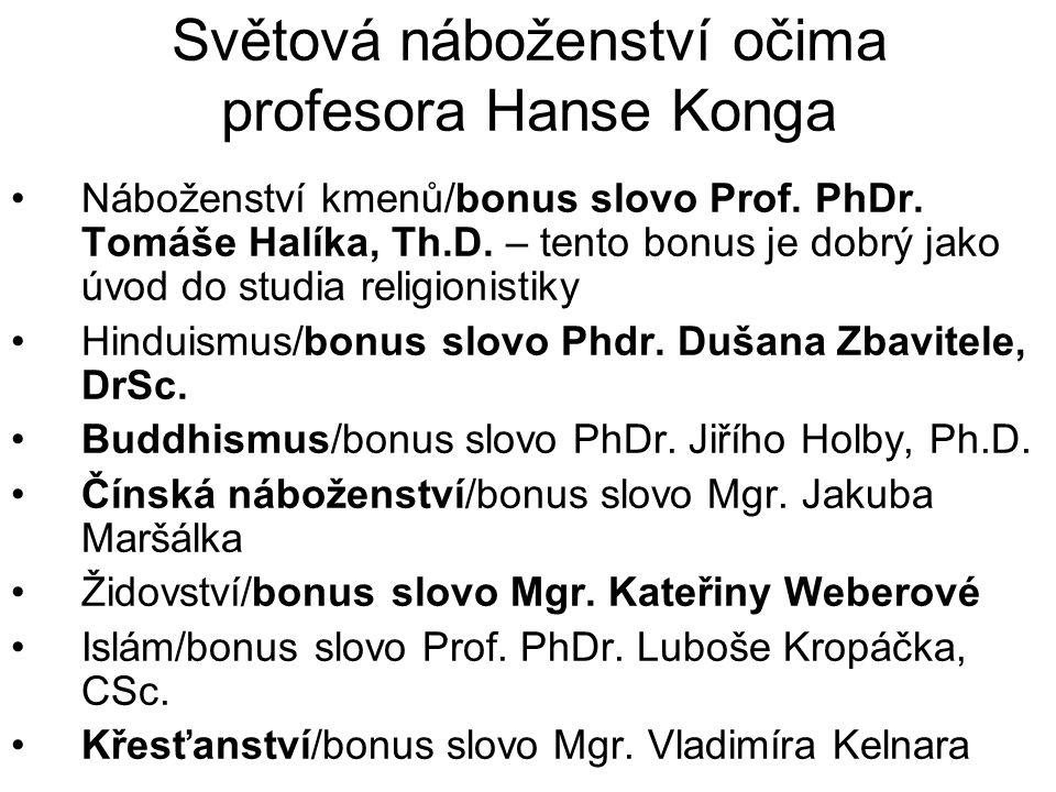 Světová náboženství očima profesora Hanse Konga Náboženství kmenů/bonus slovo Prof.